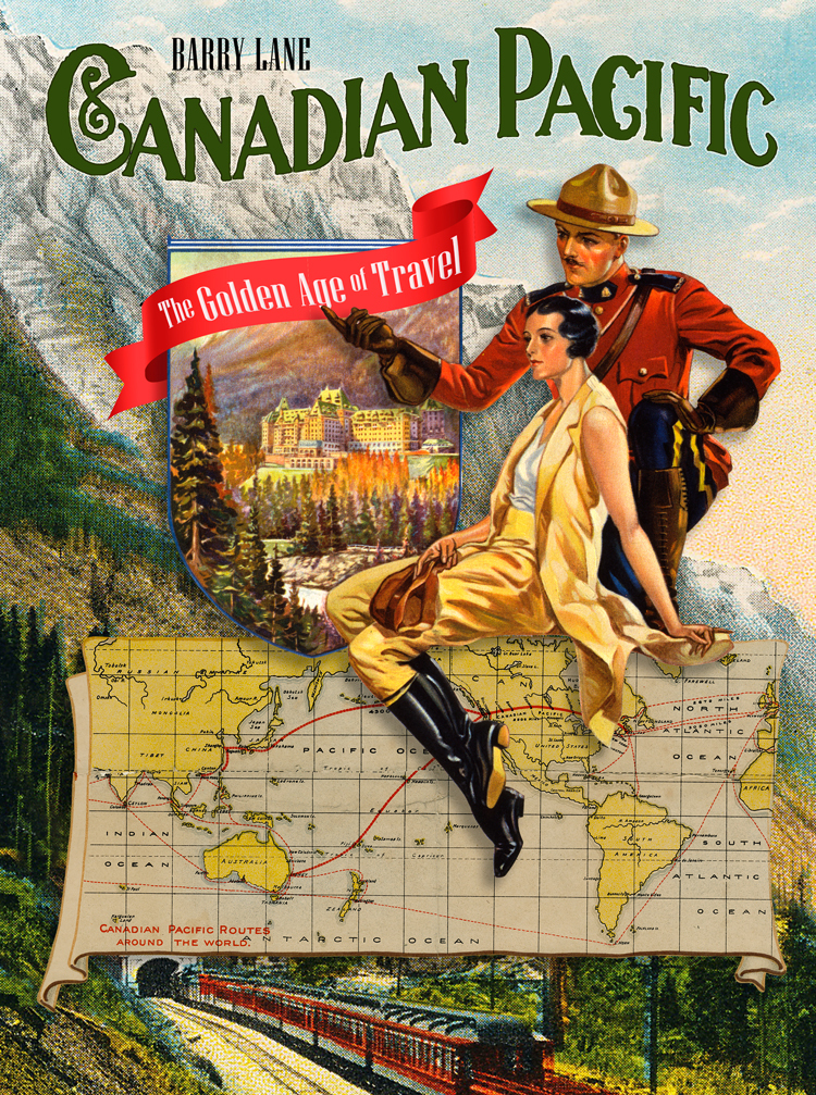 Canadian Pacific: The Golden Age of Travel Barry  Lane
