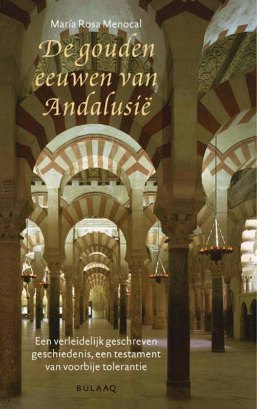 De gouden eeuwen van Andalusië  by  María Rosa Menocal