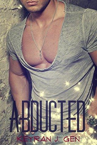 Abducted: Gay Alien Adventure/Romance  by  Keyran J. Gen