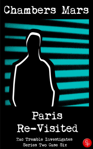 Paris Re-Visited - Zac Tremble Investigates (Series Two Case Six) Chambers Mars