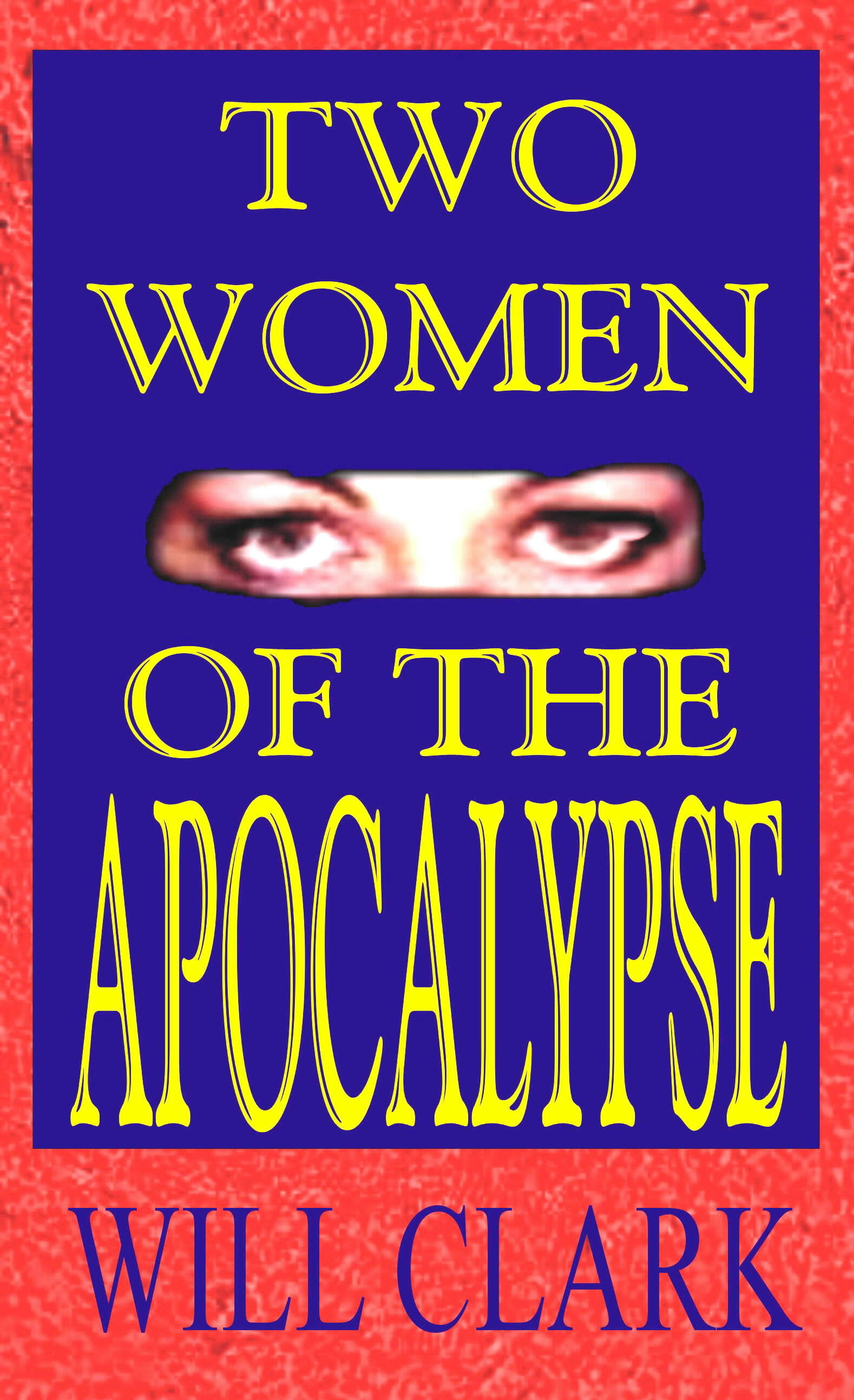 Two Women of the Apocalypse  by  Will Clark