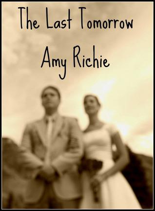 The Last Tomorrow Amy Richie