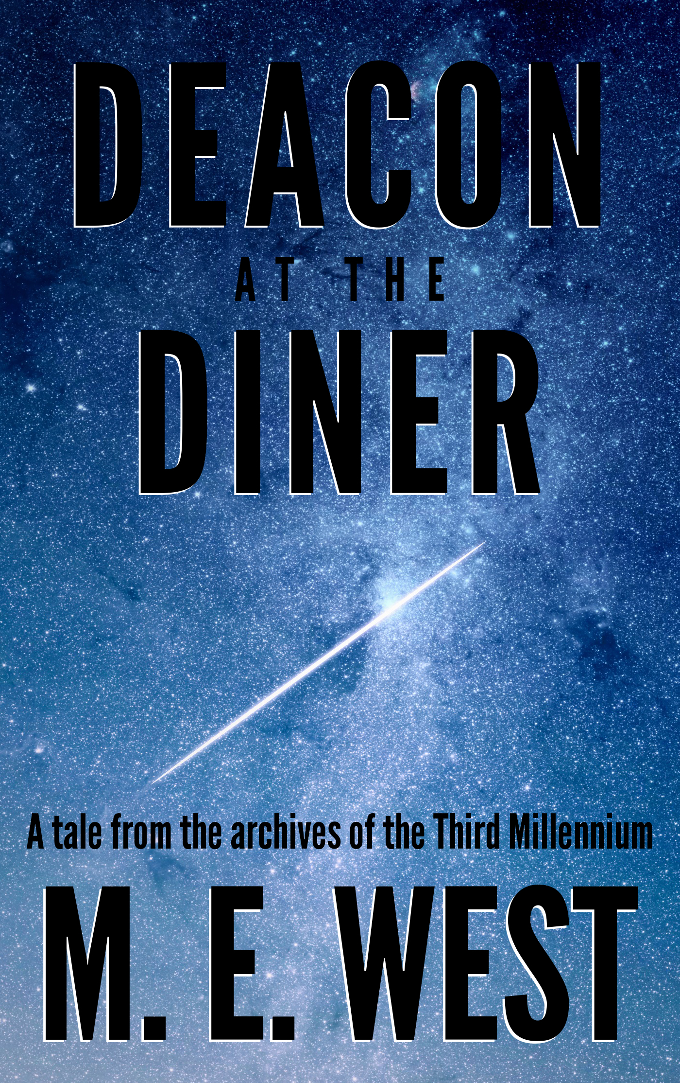 Deacon at the Diner: A Tale From The Archives Of The Third Millennium M.E. West