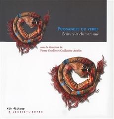 Puissances du verbe : écriture et chamanisme Pierre Ouellet