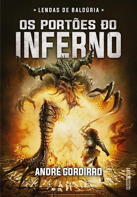 Os Portões do Inferno (Lendas de Baldúria, #1) André Gordirro