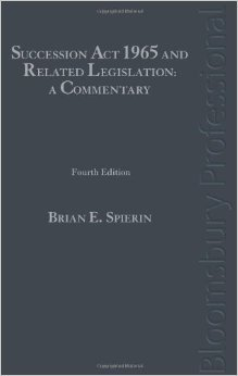 The Succession ACT 1965 and Related Legislation: A Commentary  by  Brian E. Spierin