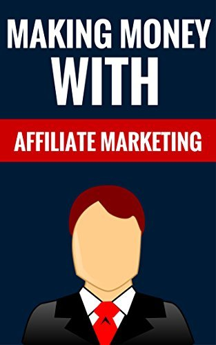 Making Money With Affiliate Marketing - Passive Income Online: Earn Money From Home  by  Greg Fowler And Charlotte Frazier