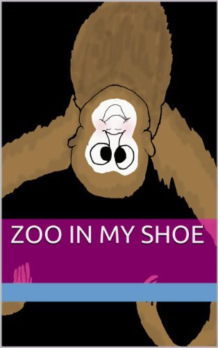 Zoo In My Shoe (Dreams Away Bedtime Series Book 1)  by  Illene Griffin