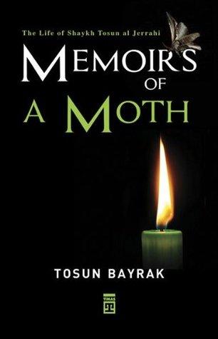 Memoirs of a Moth Tosun Bayrak