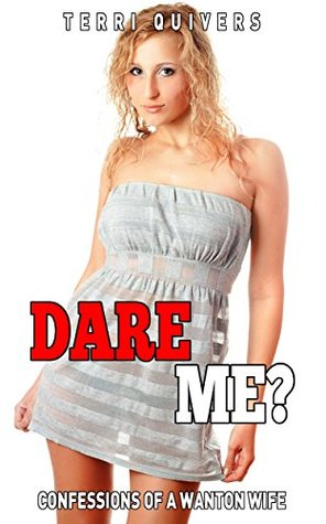 Dare Me?: Cheating wife humiliates her sissy cuckold husband  by  Alice May Ball