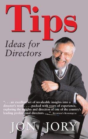 TIPS, Ideas for Directors (Art of Theater Series) Jon Jory