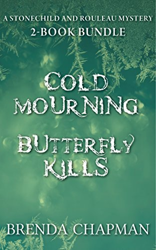 Stonechild and Rouleau Mysteries 2-Book Bundle: Cold Mourning / Butterfly Kills Brenda Chapman