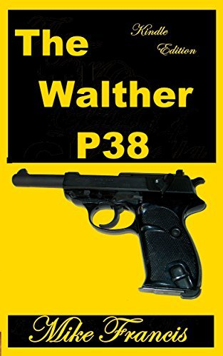 The Walther P38: Replacing the Luger, and Setting New Sidearm Standards in the Process.  by  Mike Francis