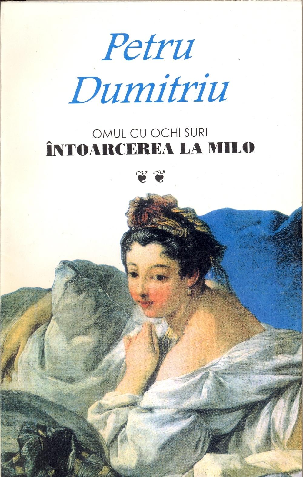 Omul cu ochi suri. Vol. II - Întoarcerea la Milo  by  Petru Dumitriu