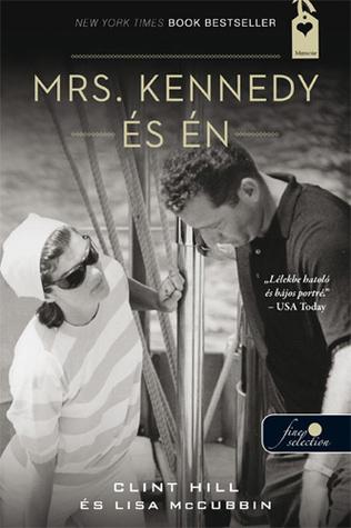 Mrs. Kennedy és Én  by  Clint Hill