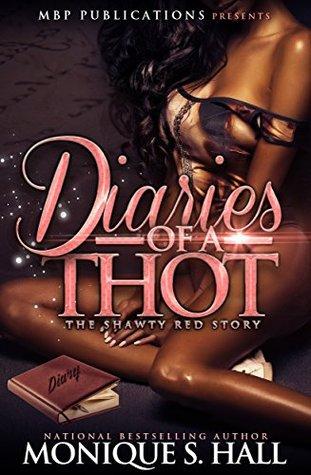 Diaries Of a Thot (Part 1) Monique S Hall