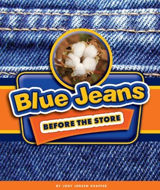 Blue Jeans Before the Store Jody Jensen Shaffer