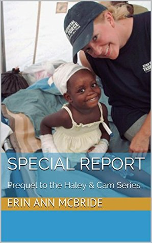 Special Report: Prequel to the Haley & Cam Series (Haley and Cam Book 1)  by  Erin Ann McBride