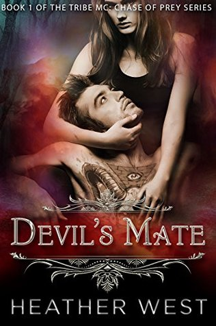 Devils Mate (The Tribe MC: Chase of Prey Book 1) Heather West