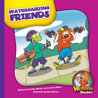 Skateboarding Friends (Herbster Readers: The First Day of School: Level 3 Readers: Sports)  by  Cecilia Minden