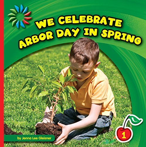 We Celebrate Arbor Day in Spring (21st Century Basic Skills Library: Lets Look at Spring)  by  Jenna Lee Gleisner