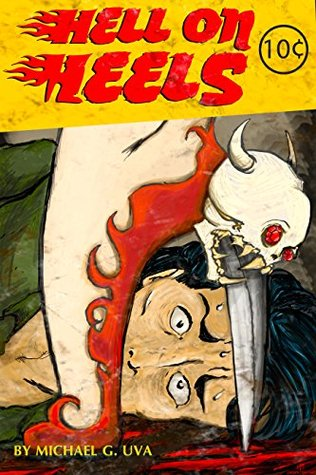 Hell On Heels!: Shes The Devils Daughter Looking To Collect!  by  Michael Uva