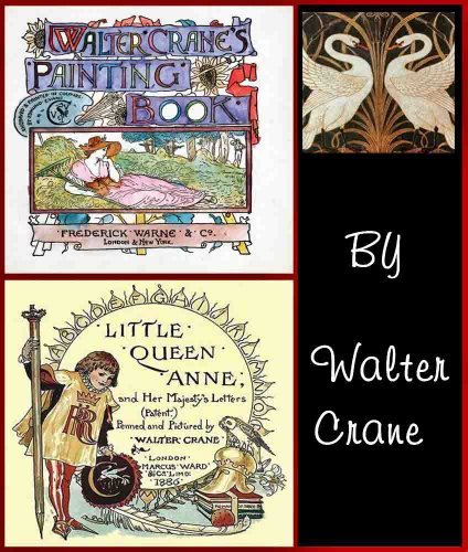 Walter Cranes Painting Book AND Little Queen Anne and Her Majestys Letter Walter Crane