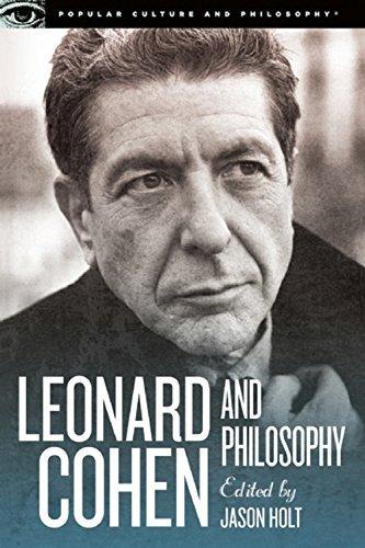 Leonard Cohen and Philosophy: Various Positions Jason Holt