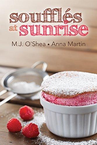 Soufflés at Sunrise (Just Desserts #2) M.J. OShea