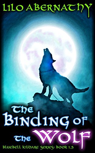 The Binding of the Wolf (Bluebell Kildare Series) Lilo Abernathy