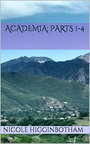Academia: Parts 1-4 Nicole Higginbotham