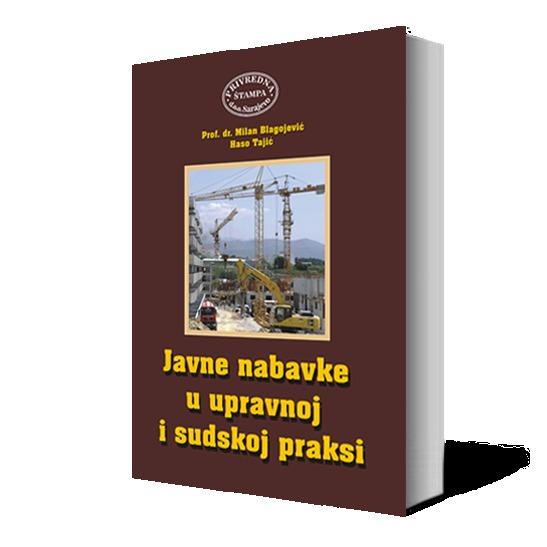 JAVNE NABAVKE U UPRAVNOJ I SUDSKOJ PRAKSI  by  Milan Blagojević