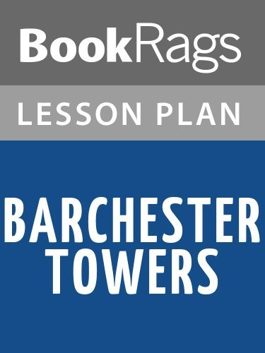 Barchester Towers  by  Anthony Trollope Lesson Plans by BookRags