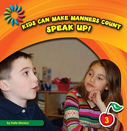 Speak Up! (21st Century Basic Skills Library: Kids Can Make Manners Count) Katie Marsico