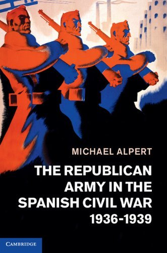 The Republican Army in the Spanish Civil War, 1936-1939  by  Michael Alpert