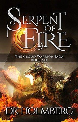 Serpent of Fire (The Cloud Warrior Saga #6) D.K. Holmberg