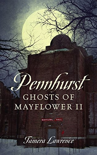 Pennhurst Ghosts of Mayflower II  by  Tamera Lawrence