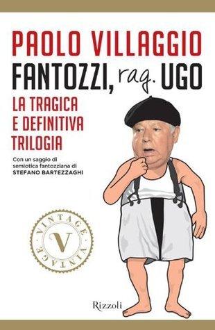 Fantozzi, rag. Ugo: La tragica e definitiva trilogia Paolo Villaggio
