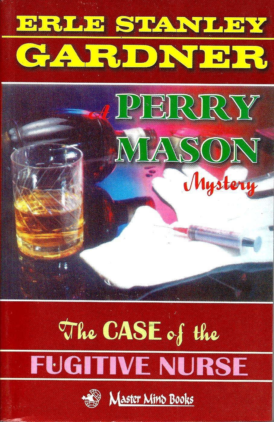 The Case of the Fugitive Nurse (A Perry Mason Mystery, #43)  by  Erle Stanley Gardner