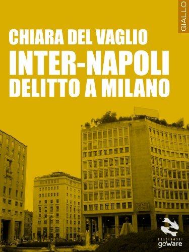 Inter-Napoli. Delitto a Milano (Pesci rossi Vol. 14)  by  Chiara del Vaglio