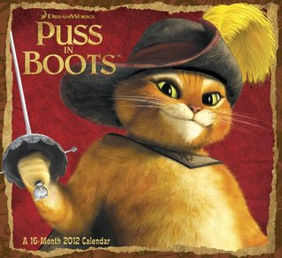 2012 Puss In Boots Wall Calendar  by  Day Dream
