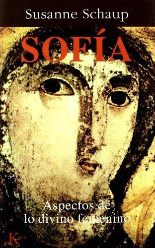Sofia - Aspectos de Lo Divino Femenino  by  Susanne Schaup