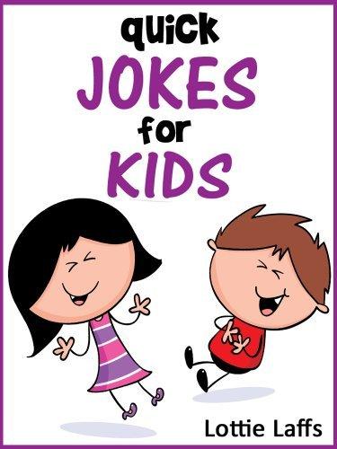 199 Quick Jokes for Kids! Joke Books for Kids  by  Lottie Laffs