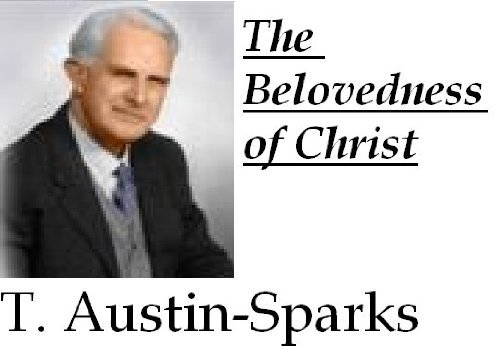 The Belovedness of Christ Theodore Austin-Sparks