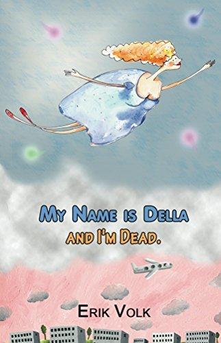 My Name is Della and Im Dead Erik Volk