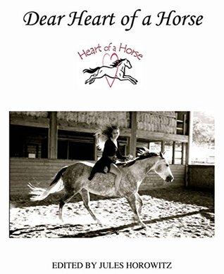 Dear Heart of a Horse  by  Jules Horowitz