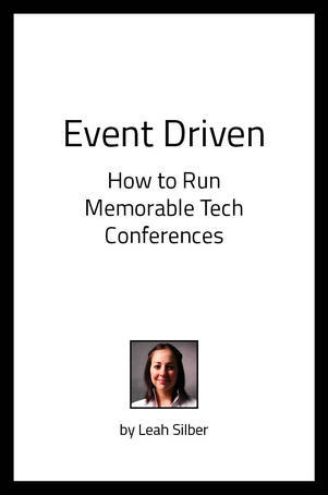 Event Driven: How to Run Memorable Tech Conferences  by  Leah Silber