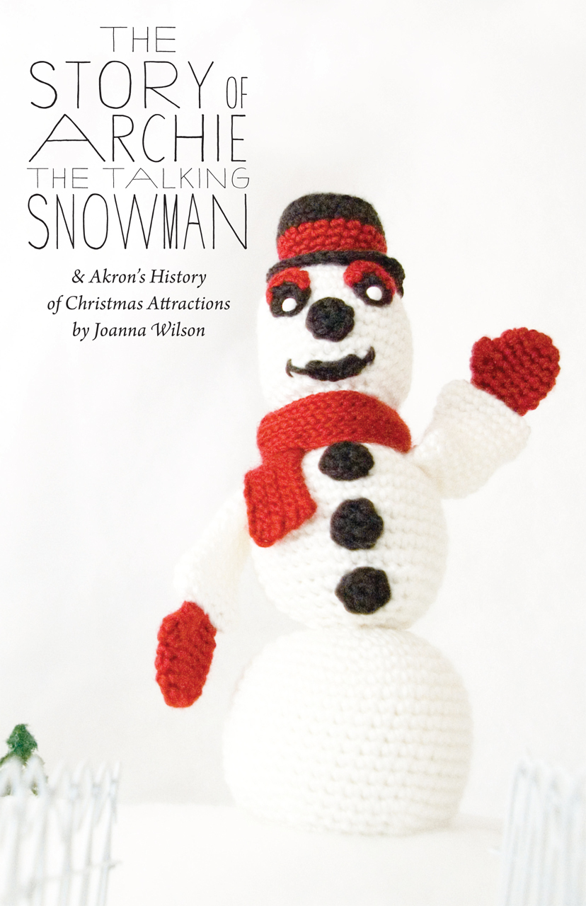 The Story of Archie the Talking Snowman Joanna L. Wilson