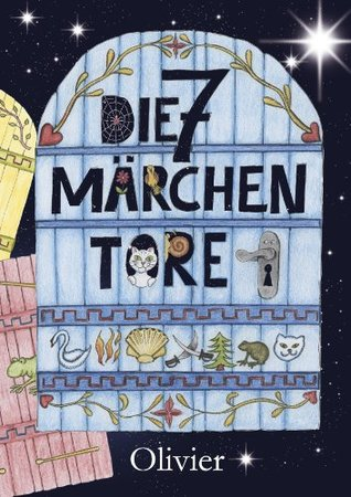 Die 7 Märchentore  by  Oliver Machander