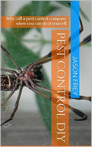 Pest Control DIY: Why call a pest control company when you can do it yourself Jason Frey